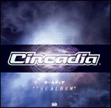 """『CIRCADIA """"THE ALBUM""""』"""