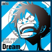 ONE PIECE SONG LOG. Dream