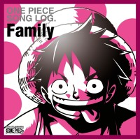 ONE PIECE SONG LOG. Family